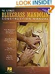The Ultimate Bluegrass Mandolin Const...