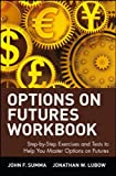 img - for Options on Futures, Workbook: Step-by-Step Exercises and Tests to Help You Master Options on Futures: New Trading Strategies (Wiley Trading) book / textbook / text book