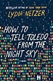 "Lydia Netzer, ""How to Tell Toledo from the Night Sky"" (St. Martin's Press, 2014)"