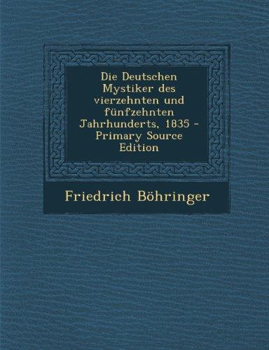 Die Deutschen Mystiker Des Vierzehnten Und Funfzehnten Jahrhunderts, 1835 - Primary Source Edition