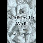 The Spartacus War | Barry Strauss
