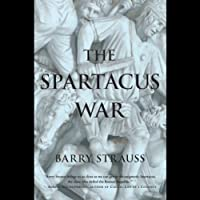 The Spartacus War (       UNABRIDGED) by Barry Strauss Narrated by Ray Grover
