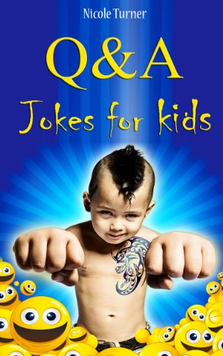 Q&A Jokes for Kids [Kindle版]