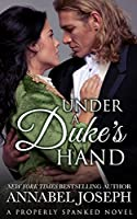 Under A Duke's Hand (Properly Spanked Book 4) (English Edition)