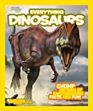 img - for National Geographic Kids Everything Dinosaurs: Chomp on Tons of Earthshaking Facts and Fun book / textbook / text book