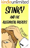 Stinky and the Allegorical Breasts: A Stinky Story (Stinky Stories Book 1)
