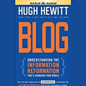 Blog: Understanding the Information Reformation That's Changing Your World | [Hugh Hewitt]