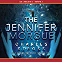 The Jennifer Morgue: A Laundry Files Novel (       UNABRIDGED) by Charles Stross Narrated by Gideon Emery