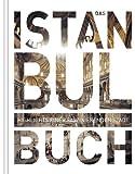 Das Istanbul Buch: Highlights einer faszinierenden Stadt