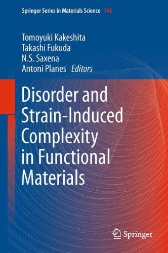 Disorder And Strain-Induced Complexity In Functional Materials (Springer Series In Materials Science)