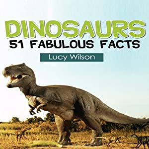 Dinosaurs: 51 Fabulous Facts Audiobook