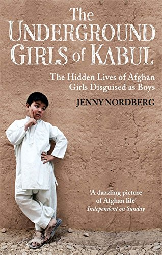 the-underground-girls-of-kabul-the-hidden-lives-of-afghan-girls-disguised-as-boys