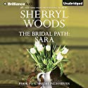 The Bridal Path: Sara (       UNABRIDGED) by Sherryl Woods Narrated by Amy McFadden