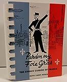 img - for Pardon my foie gras: The choice cuisine of France (A Handy aid book: cuisine art book / textbook / text book