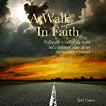 A Walk in Faith | Joel Casey