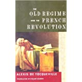 The Old Regime and the French Revolution ~ Alexis De Tocqueville