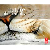 Nature Photography: Insider Secrets from the World's Top Digital Photography Professionalsby Christopher Weston
