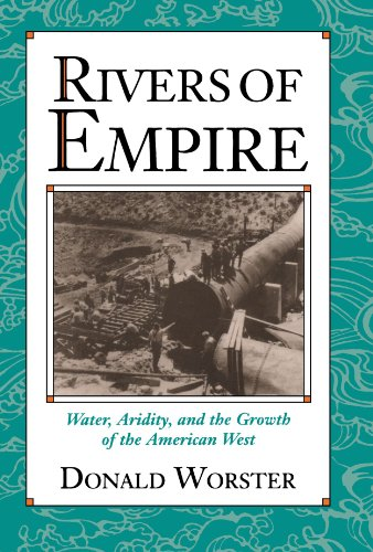 rivers-of-empire-water-aridity-and-the-growth-of-the-american-west