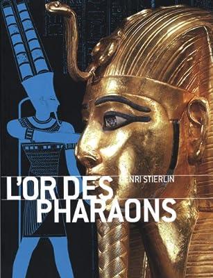 L'or des pharaons par Henri Stierlin