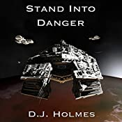 Stand into Danger: An Empire Rising Novella | D. J. Holmes