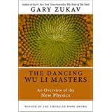 Dancing Wu Li Masters: An Overview of the New Physics ~ Gary Zukav