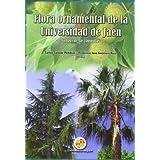 Flora ornamental de la Universidad de Jaén: Campus de Las Lagunillas (Fuera de colección)