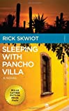 Sleeping With Pancho Villa