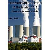 TERRORISMO POLITICO - 15Noviembre2015 Elecciones Generales España