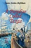 A Paradise Called Texas (Texas Trilogy (Eakin Press))