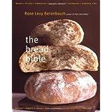 The Bread Bible ~ Rose Levy Beranbaum