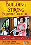 img - for Building Strong School Cultures: A Guide to Leading Change (Leadership for Learning Series) book / textbook / text book