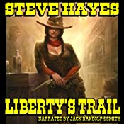 Liberty's Trail: Liberty Mercer Western, Book 1 | [Steve Hayes]