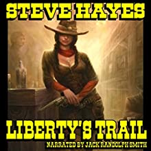 Liberty's Trail: Liberty Mercer Western, Book 1 (       UNABRIDGED) by Steve Hayes Narrated by Jack Randolph Smith