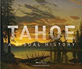img - for Tahoe: A Visual History book / textbook / text book
