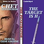 The Target Is H: Penetrator Series, Book 1 (       UNABRIDGED) by Chet Cunningham Narrated by Gene Engene