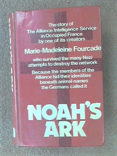 Noah's Ark: Story of the Alliance Intelligence Service in Occupied France PDF