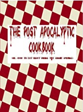 The Post-Apocalyptic Cookbook