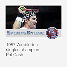 The Characters of Tennis: Pat Cash Interview  by Ron Barr Narrated by Ron Barr, Pat Cash