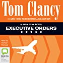 Executive Orders: Jack Ryan, Book 8 Audiobook by Tom Clancy Narrated by Michael Prichard