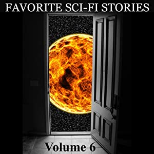 Favorite Science Fiction Stories, Volume 6 Audiobook