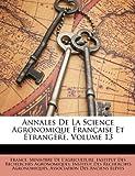 echange, troc  - Annales de La Science Agronomique Franaise Et Trangre, Volume 13