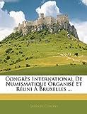 echange, troc Georges Cumont - Congrs International de Numismatique Organis Et Runi Bruxelles ...