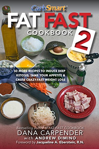 Fat Fast Cookbook 2: 50 More Low-Carb High-Fat Recipes to Induce Deep Ketosis, Tame Your Appetite, Cause Crazy-Fast Weight Loss, Improve Sports Performance & Generally Improve Your Metabolism (Fast Metabolism Recipe Book compare prices)