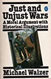 Just and Unjust Wars: A Moral Argument with Historical Illustrations (Pelican) (0140221727) by MICHAEL WALZER