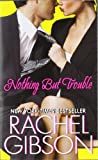 Nothing But Trouble (0061579092) by Rachel Gibson