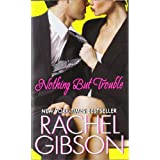 Nothing But Troubleby Rachel Gibson