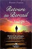 echange, troc Pierre Fortin - Retours au bercail : Histoires de passages de la vie à la mort
