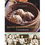 The Asian Grandmothers Cookbook: Home Cooking from Asian American Kitchens ~ Patricia Tanumihardja