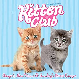 Kitten Club: Ginger's New Home & Smokey's Great Escape Audiobook