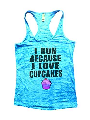 Womens I Run Because I Love Cupcakes Burnout Gym Workout Tank Top (Small, Tahiti Blue)